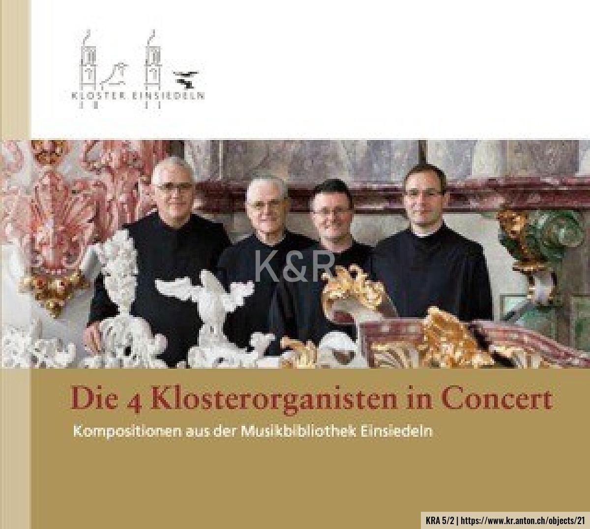 KRA 5/2: Die 4 Klosterorganisten in Concert. Kompositionen aus der Musikbibliothek Einsiedeln